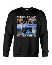 Merry Christmas Shitter Wasfull Crewneck Sweatshirt front