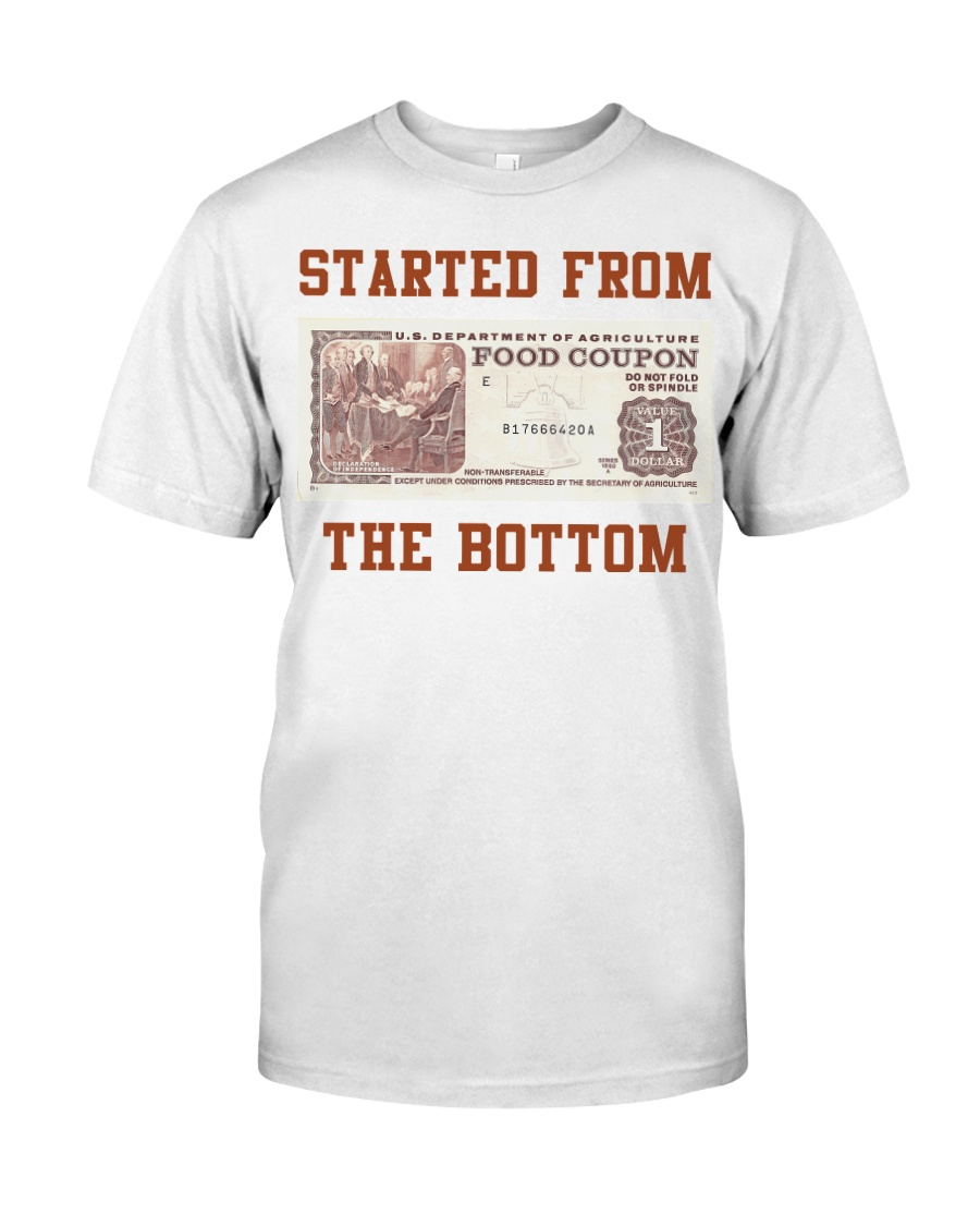 Food stamp started from the bottom shirt Classic T-Shirt