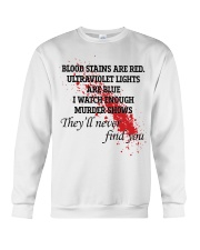 Blood stains are red ultraviolet lights shirt Crewneck Sweatshirt thumbnail