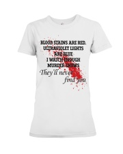 Blood stains are red ultraviolet lights shirt Premium Fit Ladies Tee thumbnail
