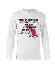 Blood stains are red ultraviolet lights shirt Long Sleeve Tee thumbnail