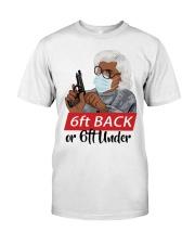 Madea 6 feet back or 6 feet under shirt Classic T-Shirt front