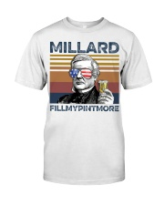 Millard Fillmypintomore 4th of July shirt Classic T-Shirt front