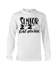 Senior 2020 shit gettin real t-shirt Long Sleeve Tee thumbnail