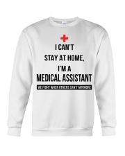 I can't stay at home I'm a Medical Assistant shirt Crewneck Sweatshirt thumbnail