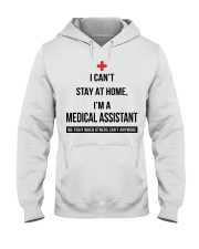 I can't stay at home I'm a Medical Assistant shirt Hooded Sweatshirt thumbnail