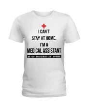 I can't stay at home I'm a Medical Assistant shirt Ladies T-Shirt thumbnail