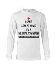 I can't stay at home I'm a Medical Assistant shirt Long Sleeve Tee thumbnail