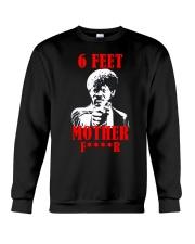 Samuel L Jackson 6 feet motherfucker shirt Crewneck Sweatshirt thumbnail