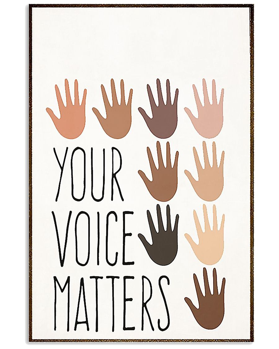 Your voice matters poster 11x17 Poster