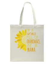 IN A WORLD FULL OF GRANDMAS BE A NANA Tote Bag thumbnail