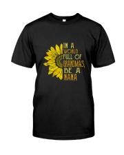 IN A WORLD FULL OF GRANDMAS BE A NANA Classic T-Shirt thumbnail