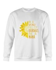 IN A WORLD FULL OF GRANDMAS BE A NANA Crewneck Sweatshirt thumbnail