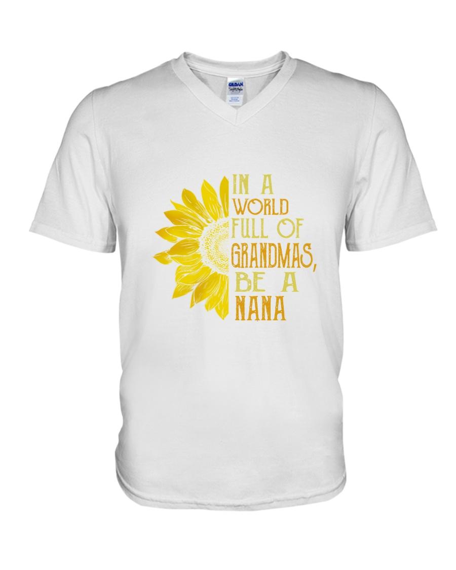IN A WORLD FULL OF GRANDMAS BE A NANA V-Neck T-Shirt