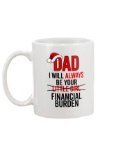 DAD U WILL ALWAYS BE YOUR FINANCIAL BURDEN Mug back