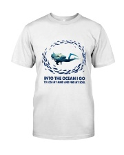 Into The Ocean I Go To Lose My Mind Classic T-Shirt front