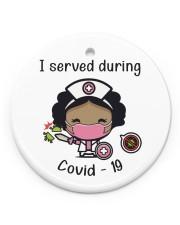 I Served During Covid-19 2 Circle Ornament (Porcelain) tile