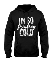 Im So Freaking Cold Shirt Hooded Sweatshirt thumbnail