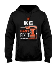 If Kc Cant Fix It - We Are All Screwed Hooded Sweatshirt thumbnail