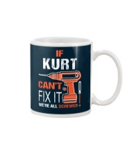 If Kurt Cant Fix It - We Are All Screwed Mug thumbnail
