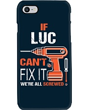 If Luc Cant Fix It - We Are All Screwed Phone Case thumbnail