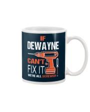 If Dewayne Cant Fix It - We Are All Screwed Mug thumbnail