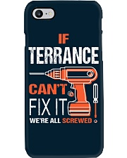 If Terrance Cant Fix It - We Are All Screwed Phone Case tile