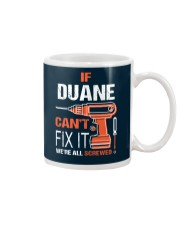 If Duane Cant Fix It - We Are All Screwed Mug thumbnail