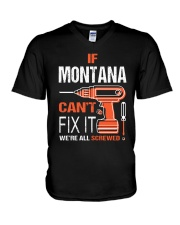If Montana Cant Fix It - We Are All Screwed V-Neck T-Shirt thumbnail