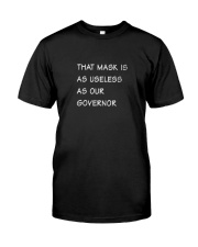 that mask is as useless as our governor Tshirt Classic T-Shirt tile