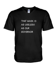 that mask is as useless as our governor Tshirt V-Neck T-Shirt thumbnail