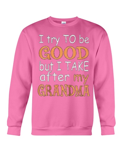 Try Good After Grandma Shirt