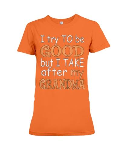 Try Good After Grandma Shirt