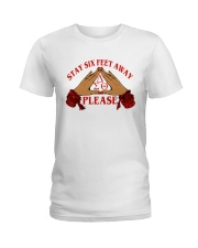 Stay 6 feet away Ladies T-Shirt front