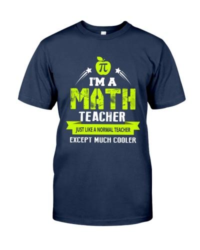 I'm a Math Teacher Except Much Cooler T-Shirt