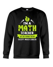 I'm a Math Teacher Except Much Cooler T-Shirt Crewneck Sweatshirt thumbnail