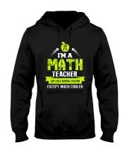 I'm a Math Teacher Except Much Cooler T-Shirt Hooded Sweatshirt thumbnail