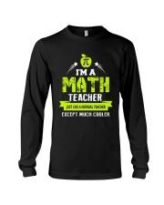 I'm a Math Teacher Except Much Cooler T-Shirt Long Sleeve Tee thumbnail