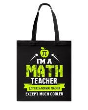 I'm a Math Teacher Except Much Cooler T-Shirt Tote Bag thumbnail