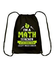 I'm a Math Teacher Except Much Cooler T-Shirt Drawstring Bag thumbnail