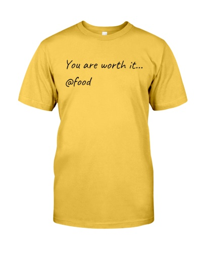 You Are Worth it - Funny workout shirts