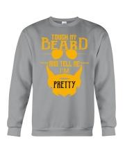 Touch my beard and tell me i'm pretty Crewneck Sweatshirt thumbnail