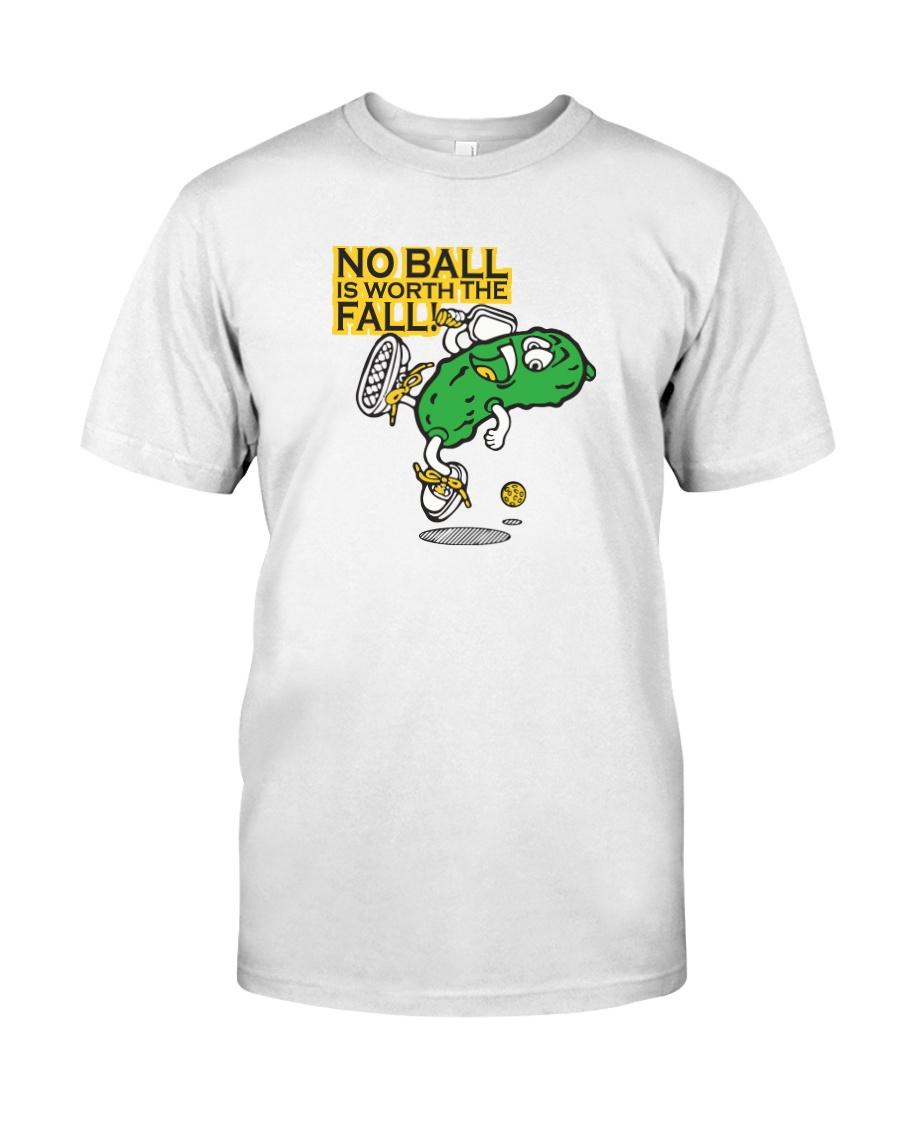 Pickleball t shirt- No Ball is worth the Fall Classic T-Shirt