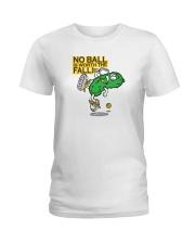 Pickleball t shirt- No Ball is worth the Fall Ladies T-Shirt thumbnail