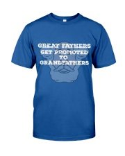 Great Fathers Get Promoted To Grandfathers Classic T-Shirt thumbnail