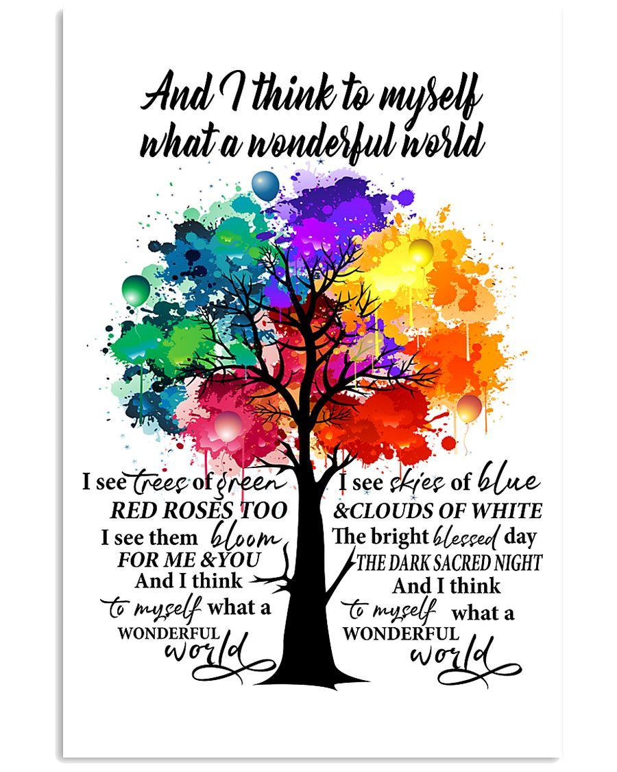 And I Think To Myself What A Wonderful World 11x17 Poster