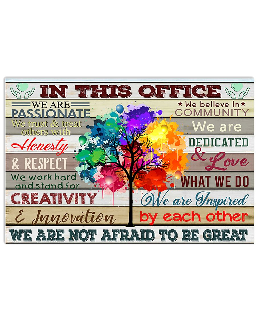 In This Office We Are Passionate We're Not Afraid 17x11 Poster