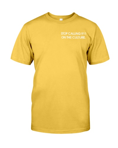stop calling 911 on the culture shirt NEW