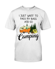 I JUST WANT TO PACK MY BAGS AND GO CAMPING Classic T-Shirt thumbnail