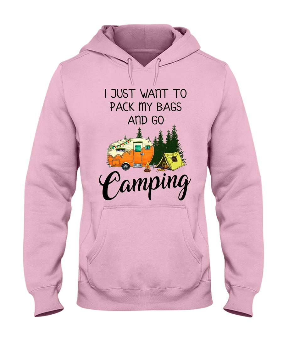 I JUST WANT TO PACK MY BAGS AND GO CAMPING Hooded Sweatshirt